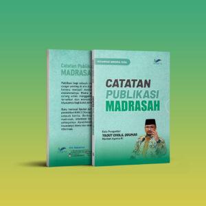 CATATAN PUBLIKASI MADRASAH WEB